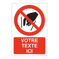 P015 - Interdiction de mettre la main + Texte