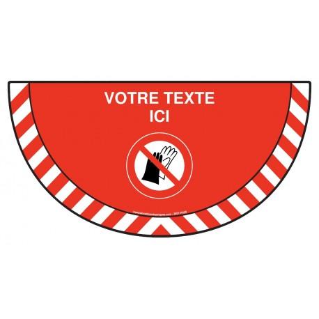 Picto demi cercle Cat.1 - P028 - Port des gants interdit + zone de texte